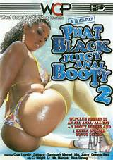 Phat Black Juicy Anal Booty 2 Porn Movie